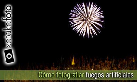 Cómo fotografiar fuegos artificiales, consejos y trucos