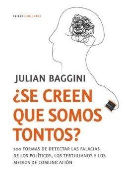 '¿Se creen que somos tontos?' de Julian Baggini