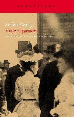 'Viaje al pasado', de Stefan Zweig