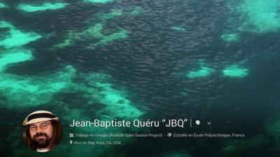 Jean Baptiste Quéru, al frente de AOSP, resume sus casi 6 años en Android