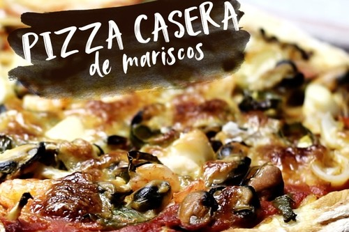 Pizza casera de mariscos. Receta en video