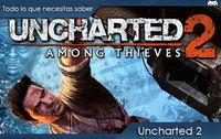 'Uncharted 2: El Reino de los Ladrones': todo lo que necesitas saber