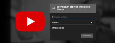 Cómo emitir un vídeo en directo en YouTube con la webcam de tu PC