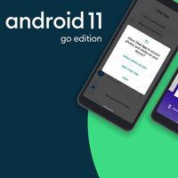 Android 11 (Go Edition): inicio de apps 20% más rápido y funciones de Android 11 para los smartphones más económicos