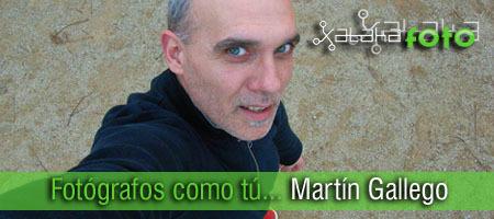 Fotógrafos como tú... Martín Gallego