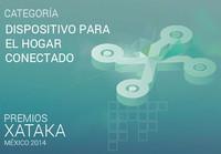 Mejor dispositivo para el hogar conectado, vota por tu preferido para los Premios Xataka México 2014