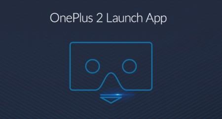 OnePlus lanza la app VR para desvelar su nuevo móvil y abre las reservas de invitaciones