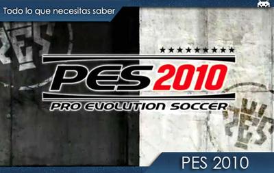 'PES 2010': todo lo que necesitas saber