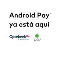 Android Pay ya permite pagar con las tarjetas de débito Openbank