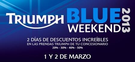 Blue Weekend 2013 de Triumph el 1 y 2 de marzo