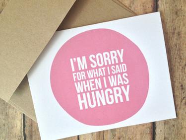 Siento lo que dije cuando tenía hambre