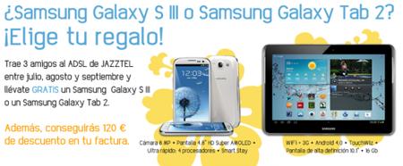 Un Samsung Galaxy S III o una Tab 2 gratis a cambio de tres nuevos clientes de ADSL Jazztel