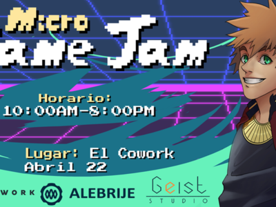 Micro Game Jam en Monterrey con Alebrije Estudios y Geist Studio