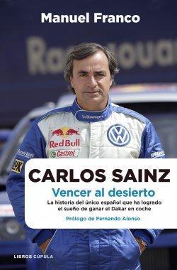 'Carlos Sainz. Vencer al desierto' de Manuel Franco