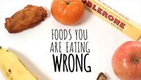 Seis alimentos que has estado comiendo mal toda tu vida