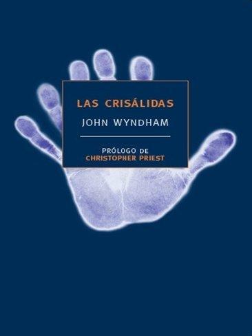 'Las crisálidas' de John Wyndham ¡otro libro que me apunto!