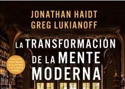 Libros que nos inspiran: 'La transformación de la mente moderna' de Jonathan Haidt y Greg Lukianoff