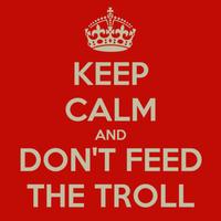 No alimentéis al 'troll'... aunque, por el bien de la humanidad, quizá habría que hacerlo
