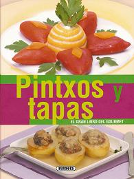 Pintxos y tapas, el gran libro del gourmet