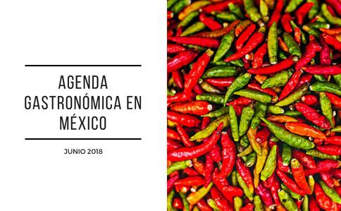 Agenda gastronómica en México, Junio de 2018