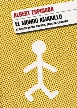 'El mundo amarillo', de Albert Espinosa