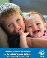 Guía práctica para padres desde el nacimiento hasta los tres años