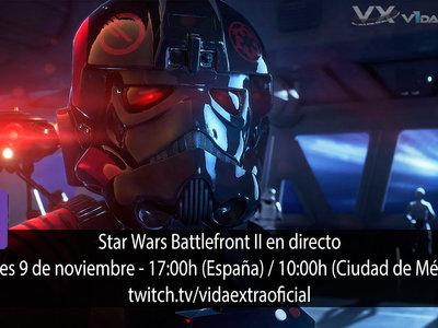 Streaming de Star Wars Battlefront 2 a las 17:00h (las 10:00h en CDMX) [finalizado]