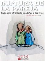 'Ruptura de la pareja': guía para afrontar la separación sin dañar a los hijos
