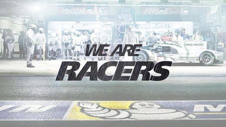 """""""We are racers"""", las 24 horas de Le Mans desde el punto de vista de MICHELIN"""