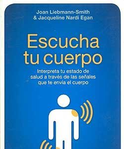 'Escucha tu cuerpo' de Joan Liebmann-Smith y Jacqueline Nardi Egan