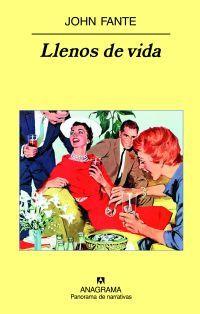 'Llenos de vida', de John Fante: llenísimo de vida