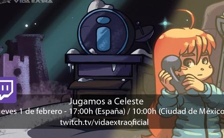 Streaming de Celeste a las 17:00h (las 10:00h en CDMX) [finalizado]