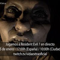 Streaming de Resident Evil 7 Biohazard a las 17:00h (las 10:00h en Ciudad de México) [finalizado]