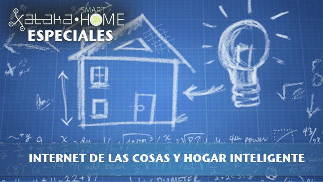 Especiales Xataka Home - Internet de las cosas y Hogar Inteligente
