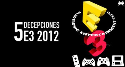 Cinco decepciones del E3 [E3 2012]