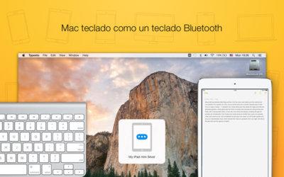 Typeeto, la aplicación que te permitirá utilizar el teclado de tu Mac con cualquier dispositivo
