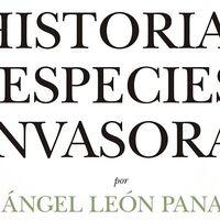 Libros que nos inspiran: 'Historia de las especies invasoras', de Ángel León Panal