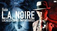 'L.A. Noire'. Guía con todos los lugares importantes