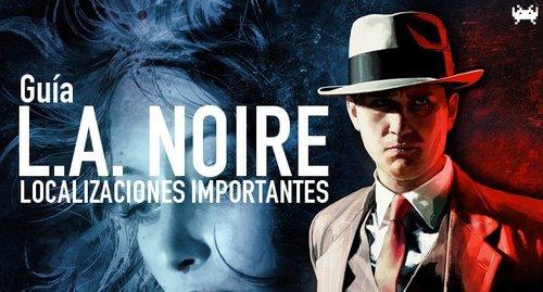 'L.A.Noire'.Guíacontodosloslugaresimportantes