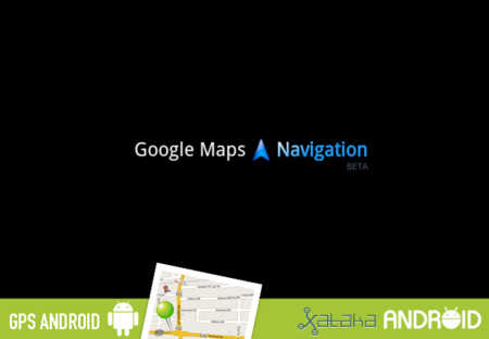 GPS Android: Google Maps Navigation