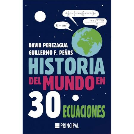 Libros que nos inspiran: 'Historia del mundo en 30 ecuaciones' de David Perezagua y Guillermo F. Peñas