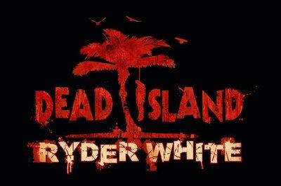 'Dead Island'. Fecha, precio e info sobre el DLC Ryder White