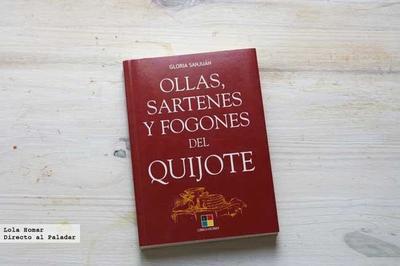 Ollas, sartenes y fogones del Quijote. Libro de recetas