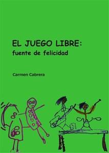"""""""El Juego Libre: fuente de felicidad"""". Un libro que quiere devolver el juego al lugar que le corresponde en la vida de los niños"""