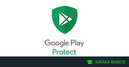 Qué es Google Play Protect, cómo protege tu móvil y cómo configurarlo