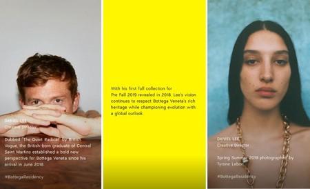 """Es una realidad: la firma italiana Bottega Veneta está un paso por delante en el sector de la moda de lujo. Con esta afirmación no solo nos referimos al éxito de su modelo de bolso The Pouch, al triunfo de sus mules en el street style o a los miles de aplausos que genera cada nuevo desfile de la casa, Bottega Veneta está al frente en diseño, cultura e inspiración artística y nos lo demuestra con una apasionante iniciativa que pretende llenar de entretenimiento los días de confinamiento de sus seguidores y que han bautizado con el nombre Bottega Residency.   En un momento de incertidumbre debido a la crisis del Covid-19, Bottega Veneta plantea un nuevo concepto digital en formato multicanal para fomentar el positivismo y la energía positiva durante estos días. Bottega Residency es el lugar donde creadores, musas, colaboradores y artistas de distintos sectores culturales se unen para rendir homenaje a las obras y a las figuras que configuran la principal fuente de inspiración de su trabajo.   Con este espapismo a nuestra actual realidad, la firma italiana llenará los fines de semana de """"actuaciones de música en vivo protagonizadas por artistas colaboradores de la firma, cocina en directo de la mano de aplaudidos chefs emergentes que ofrecerán sus recetas, y una sesión de cine dominical de la mano de una compañía de la industria cinematográfica"""" como detalla Bottega Veneta. Gracias a todas estas actividades, la casa busca """"una sensación de normalidad familiar para todos"""" y fomenta, de este modo, la compañía en momentos álgidos de soledad para muchos de nosotros. Bottega Residency estará disponible a través de Youtube, Weibo, Line, Kakao, Spotify, Apple.  Daniel Lee, - el Director Creativo de Bottega Veneta (y una de las mentes creativas más admiradas del momento) - apunta sobre la iniciativa de la marca que lidera a nivel artístico que """"la creatividad y la fuerza forman parte del corazón de Bottega Veneta. En estos momentos de extrema preocupación, sentimos la responsa"""