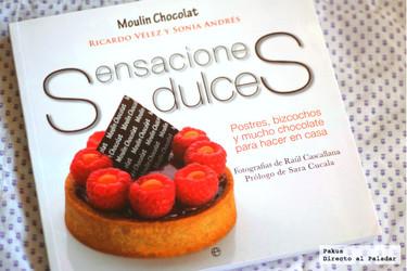 Sensaciones dulces. El libro de cocina de Moulin Chocolat