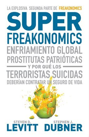 'Superfreakonomics' de Steven D. Levitt y Stephen J. Dubner