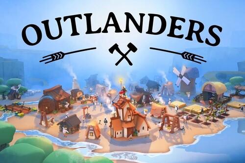 Outlanders es un adictivo simulador de pueblos que pasan hambre o nadan en la abundancia para triunfar