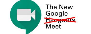 Google prepara el adiós de Hangouts como marca renombrando su servicio de videollamadas como Google Meet